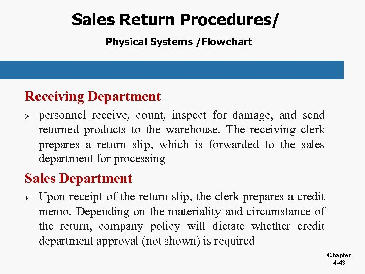 Sales Return Procedures/ Physical Systems /Flowchart Receiving Department Ø personnel receive, count, inspect for