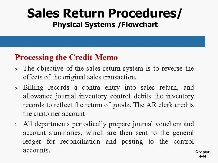 Sales Return Procedures/ Physical Systems /Flowchart Processing the Credit Memo Ø Ø Ø The