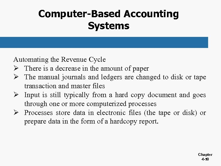 Computer-Based Accounting Systems Automating the Revenue Cycle Ø There is a decrease in the