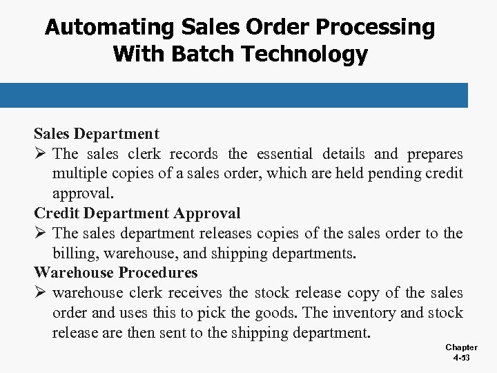 Automating Sales Order Processing With Batch Technology Sales Department Ø The sales clerk records