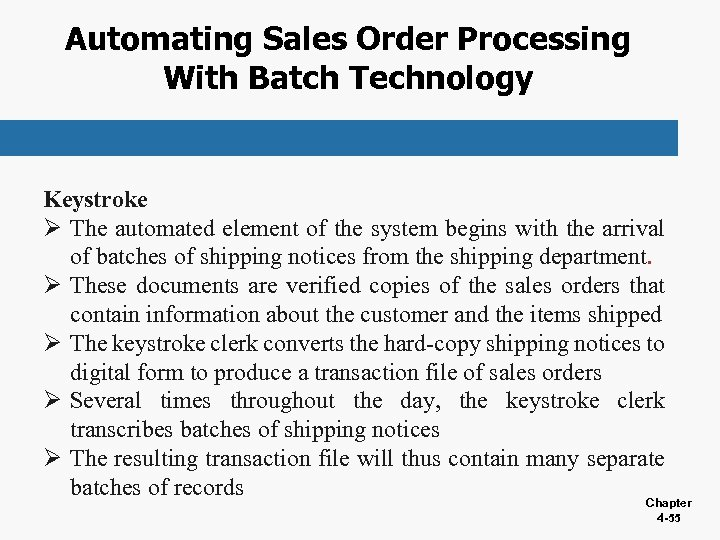 Automating Sales Order Processing With Batch Technology Keystroke Ø The automated element of the