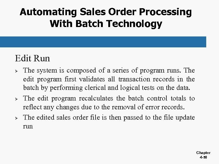 Automating Sales Order Processing With Batch Technology Edit Run Ø Ø Ø The system