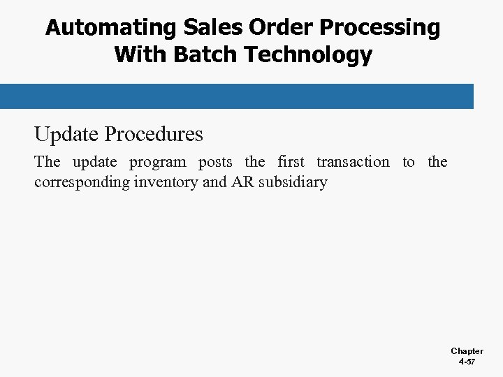 Automating Sales Order Processing With Batch Technology Update Procedures The update program posts the