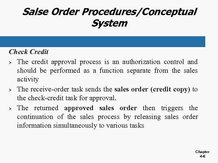 Salse Order Procedures/Conceptual System Check Credit Ø The credit approval process is an authorization