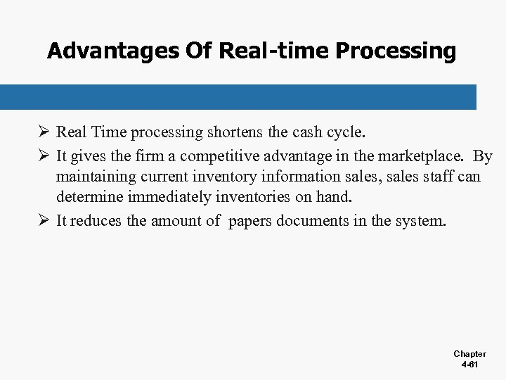 Advantages Of Real-time Processing Ø Real Time processing shortens the cash cycle. Ø It