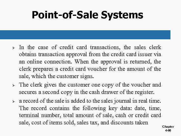 Point-of-Sale Systems Ø Ø Ø In the case of credit card transactions, the sales