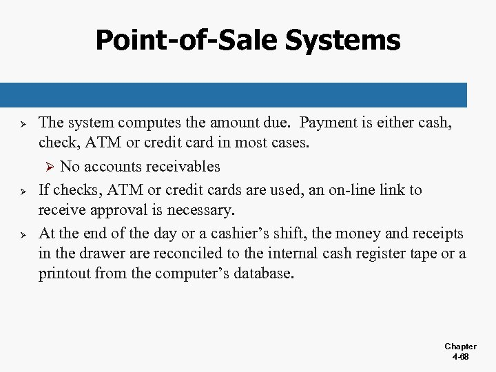 Point-of-Sale Systems Ø Ø Ø The system computes the amount due. Payment is either