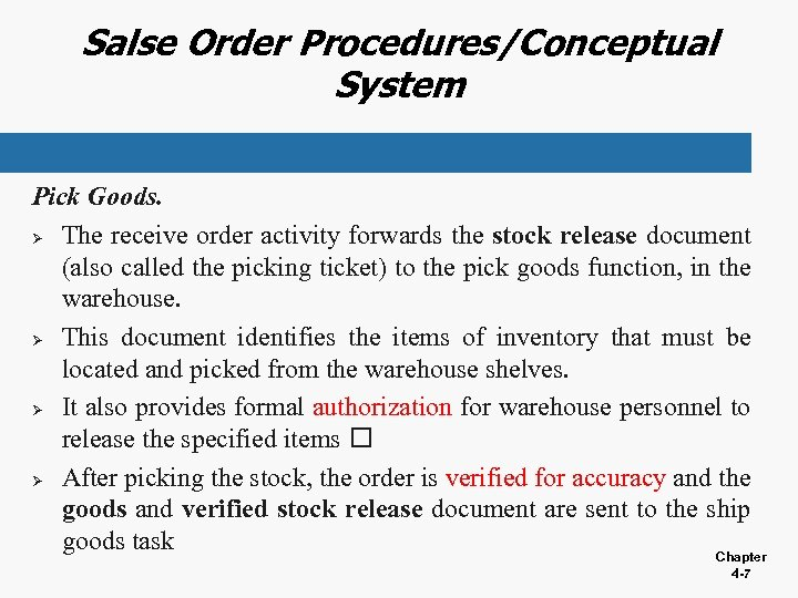 Salse Order Procedures/Conceptual System Pick Goods. Ø The receive order activity forwards the stock