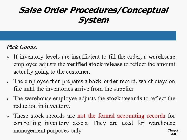 Salse Order Procedures/Conceptual System Pick Goods. Ø Ø If inventory levels are insufficient to