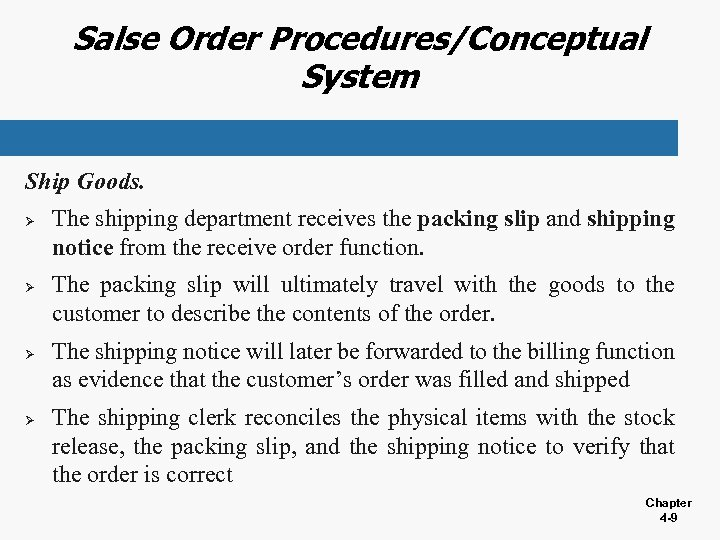 Salse Order Procedures/Conceptual System Ship Goods. Ø Ø The shipping department receives the packing