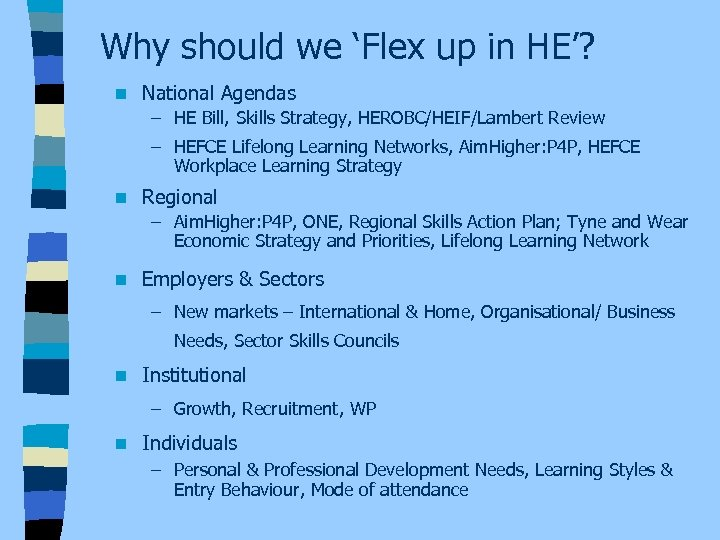 Why should we 'Flex up in HE'? n National Agendas – HE Bill, Skills