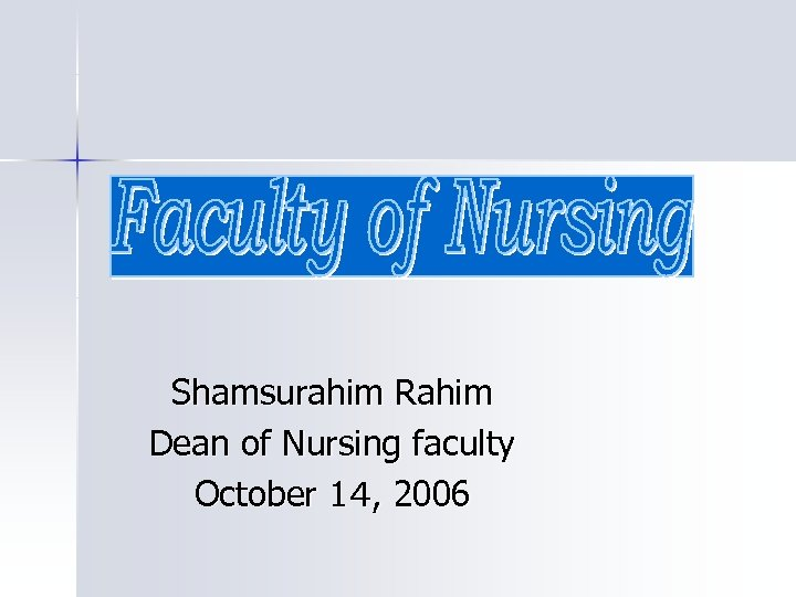 Shamsurahim Rahim Dean of Nursing faculty October 14, 2006