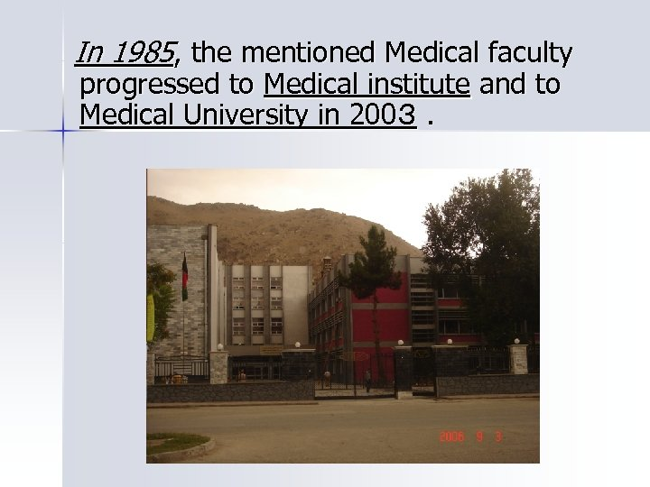 In 1985, the mentioned Medical faculty progressed to Medical institute and to Medical University