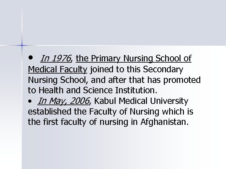 • In 1976, the Primary Nursing School of Medical Faculty joined to this