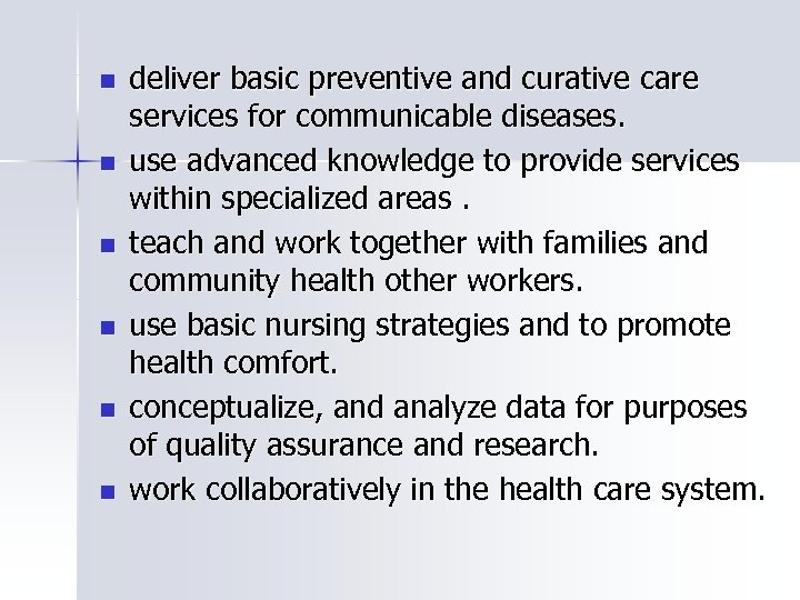 n n n deliver basic preventive and curative care services for communicable diseases. use