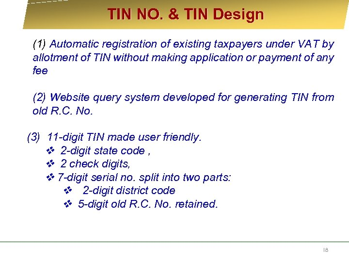 TIN NO. & TIN Design (1) Automatic registration of existing taxpayers under VAT