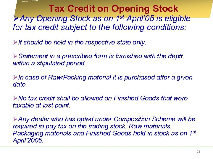 Tax Credit on Opening Stock ØAny Opening Stock as on 1 st April'