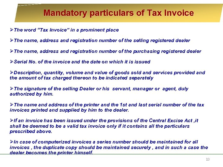 """Mandatory particulars of Tax Invoice ØThe word """"Tax Invoice"""" in a prominent place"""