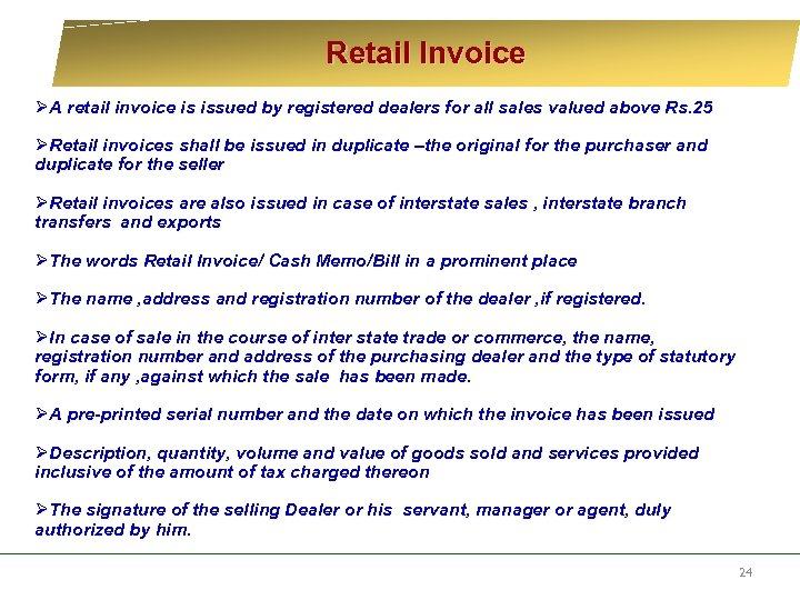 Retail Invoice ØA retail invoice is issued by registered dealers for all sales