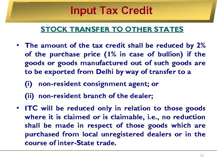 Input Tax Credit STOCK TRANSFER TO OTHER STATES • The amount of the tax