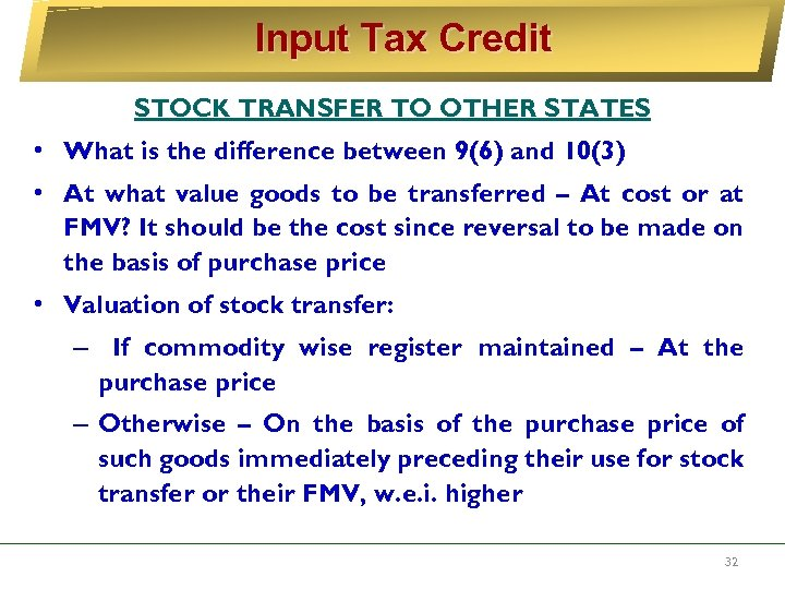 Input Tax Credit STOCK TRANSFER TO OTHER STATES • What is the difference between