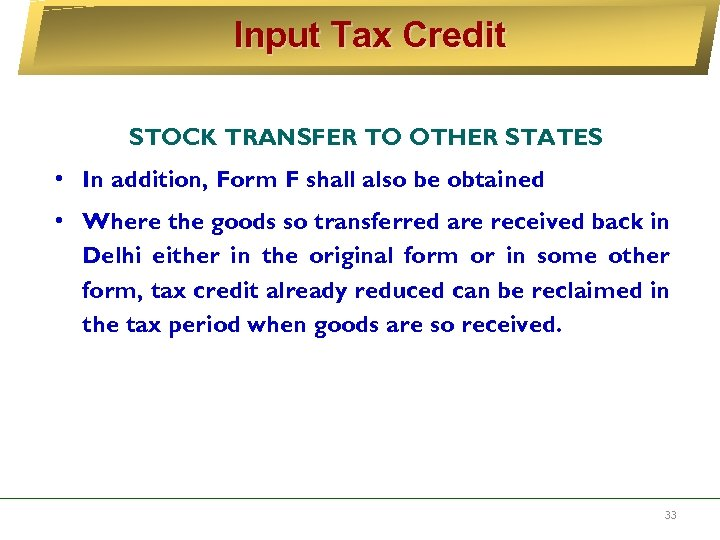 Input Tax Credit STOCK TRANSFER TO OTHER STATES • In addition, Form F shall