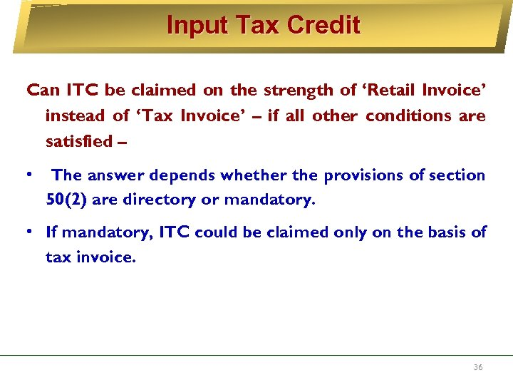 Input Tax Credit Can ITC be claimed on the strength of 'Retail Invoice' instead