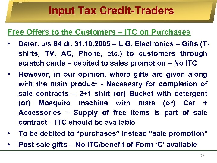 Input Tax Credit-Traders Free Offers to the Customers – ITC on Purchases • Deter.