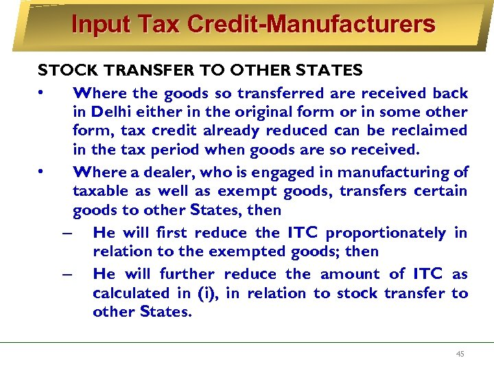 Input Tax Credit-Manufacturers STOCK TRANSFER TO OTHER STATES • Where the goods so transferred