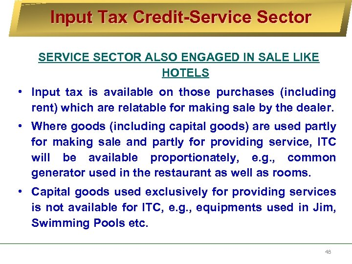 Input Tax Credit-Service Sector SERVICE SECTOR ALSO ENGAGED IN SALE LIKE HOTELS • Input