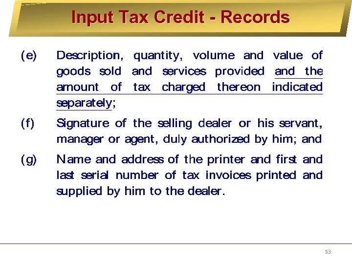 Input Tax Credit - Records 53