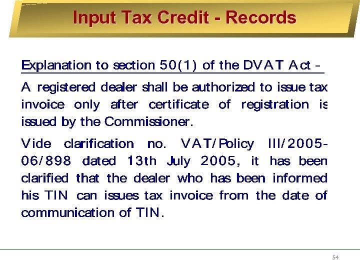Input Tax Credit - Records 54