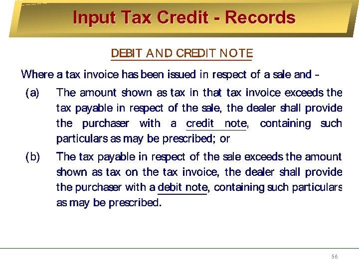 Input Tax Credit - Records 56
