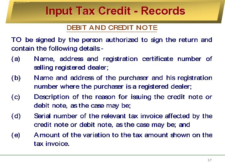 Input Tax Credit - Records 57