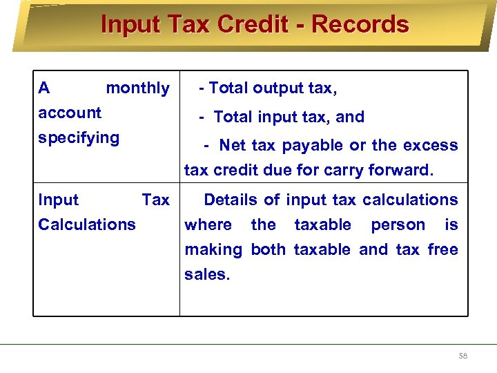 Input Tax Credit - Records A monthly - Total output tax, account - Total