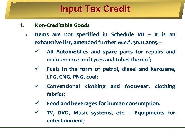 Input Tax Credit 7