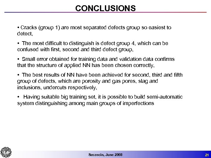 CONCLUSIONS • Cracks (group 1) are most separated defects group so easiest to detect,