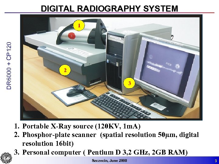 DIGITAL RADIOGRAPHY SYSTEM DR 6000 + CP 120 1 2 3 1. Portable X-Ray