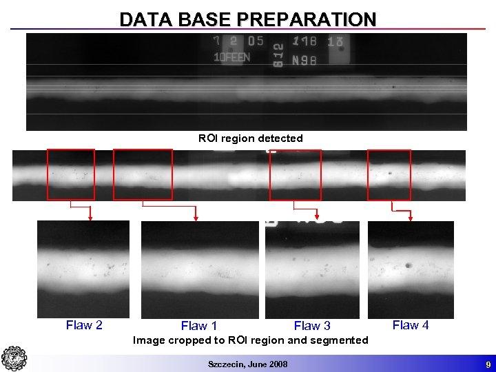 DATA BASE PREPARATION ROI region detected Flaw 2 Flaw 1 Flaw 3 Flaw 4