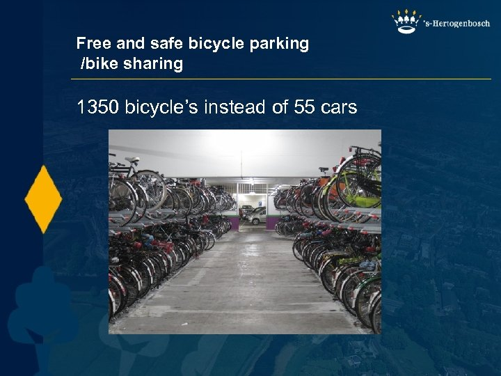 Free and safe bicycle parking /bike sharing 1350 bicycle's instead of 55 cars