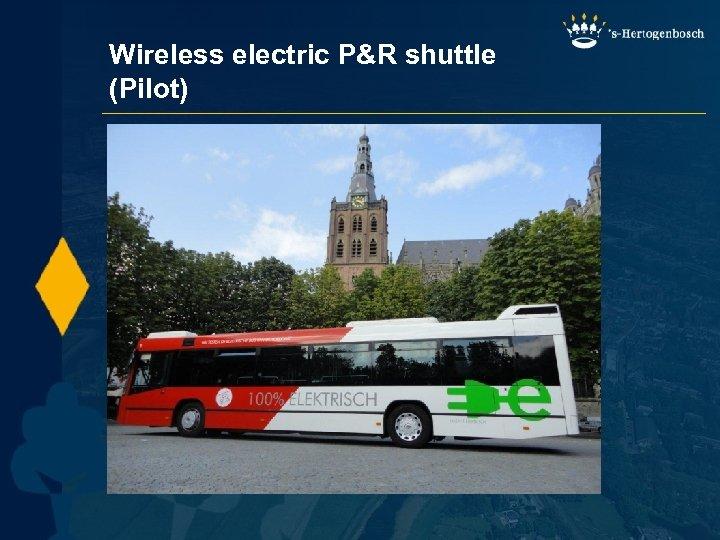 Wireless electric P&R shuttle (Pilot)