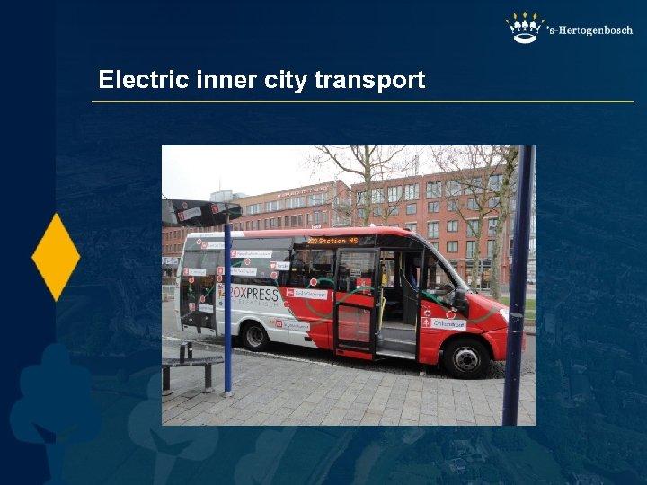 Electric inner city transport