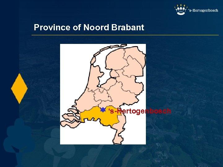 Province of Noord Brabant 's-Hertogenbosch