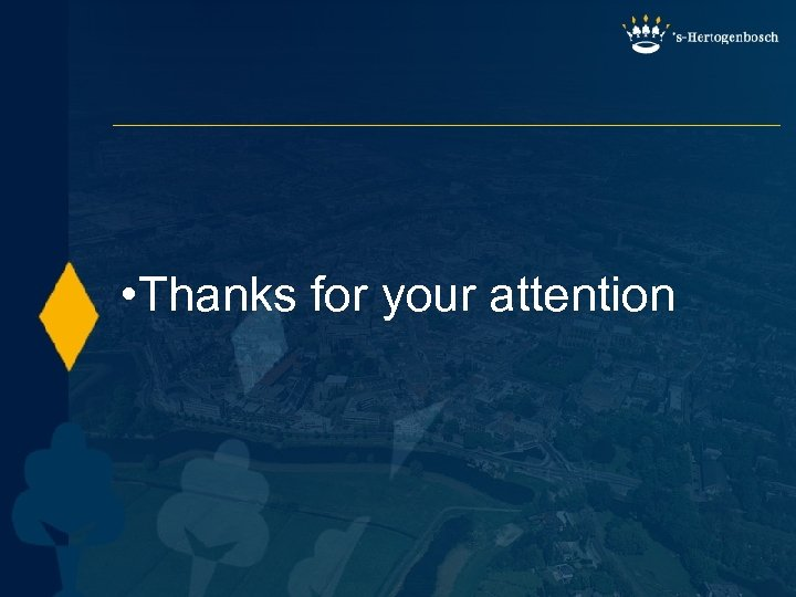 • Thanks for your attention