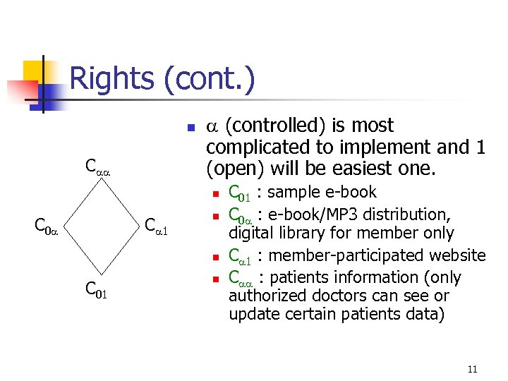 Rights (cont. ) n C (controlled) is most complicated to implement and 1 (open)