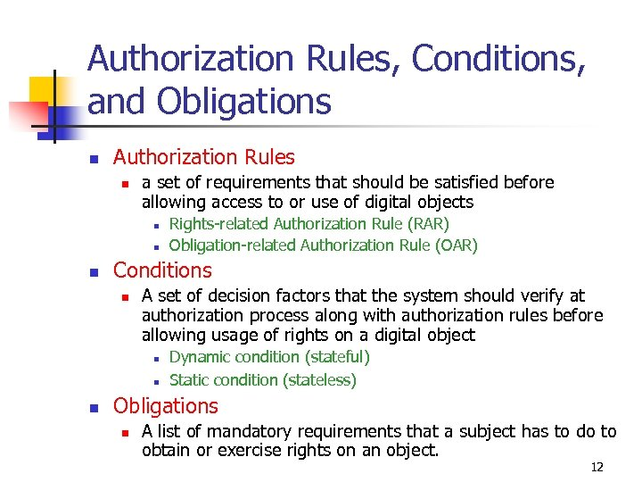 Authorization Rules, Conditions, and Obligations n Authorization Rules n a set of requirements that