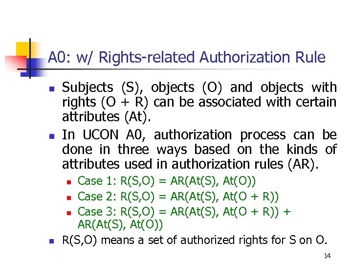 A 0: w/ Rights-related Authorization Rule n n Subjects (S), objects (O) and objects