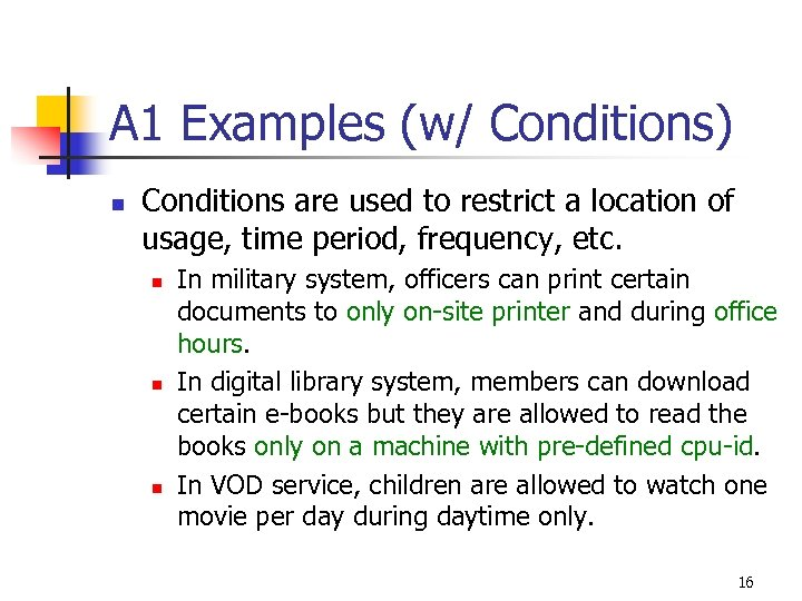 A 1 Examples (w/ Conditions) n Conditions are used to restrict a location of