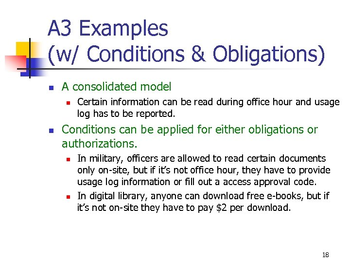 A 3 Examples (w/ Conditions & Obligations) n A consolidated model n n Certain