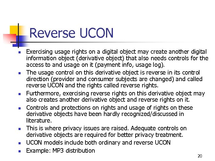 Reverse UCON n n n n Exercising usage rights on a digital object may